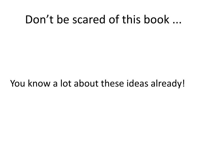 Don't be scared of this book ...