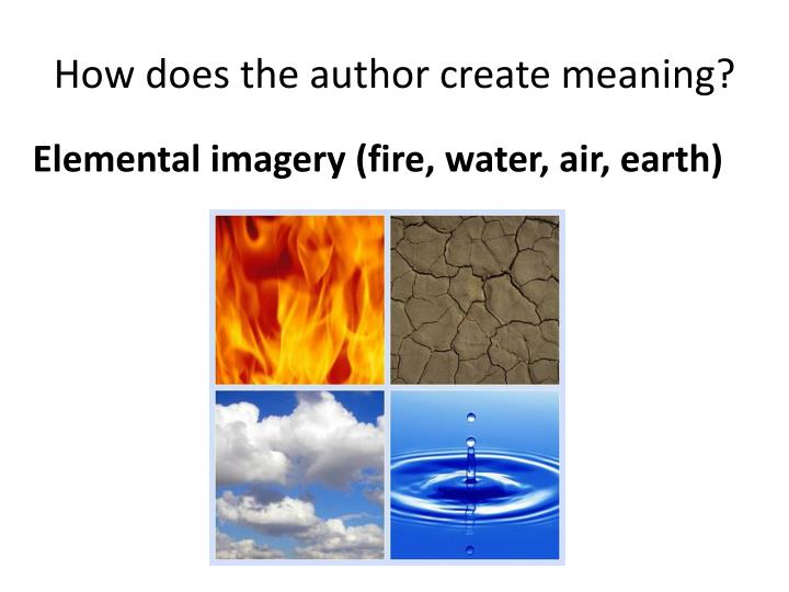 How does the author create meaning?
