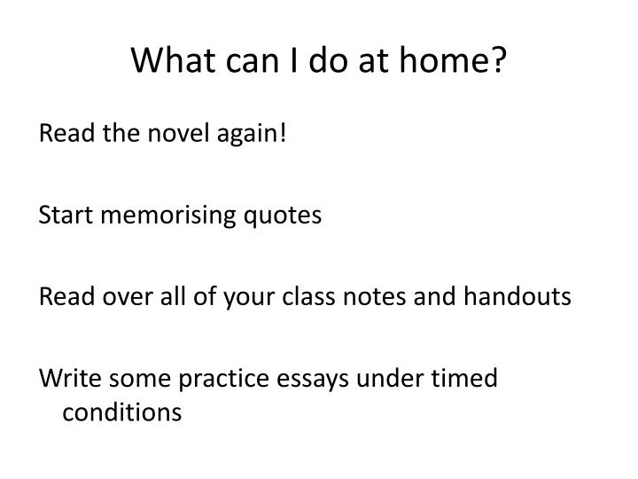 What can I do at home?