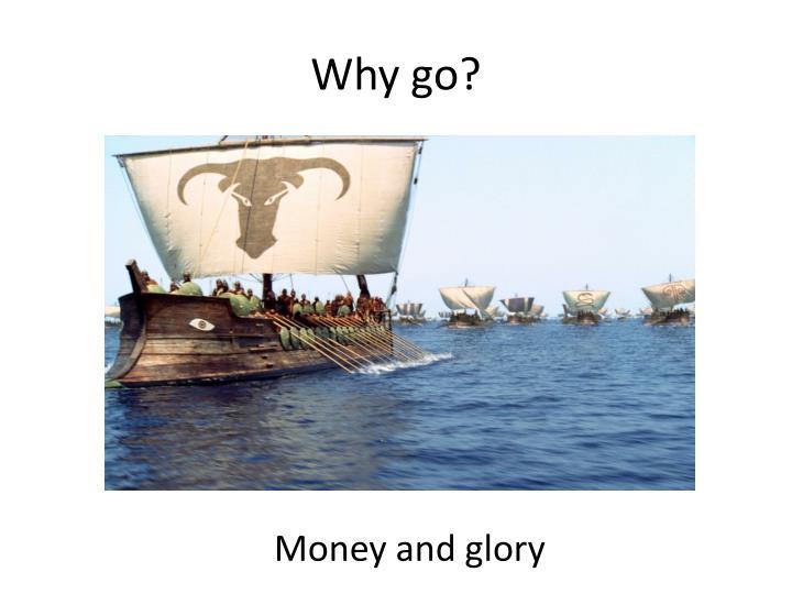 Why go?