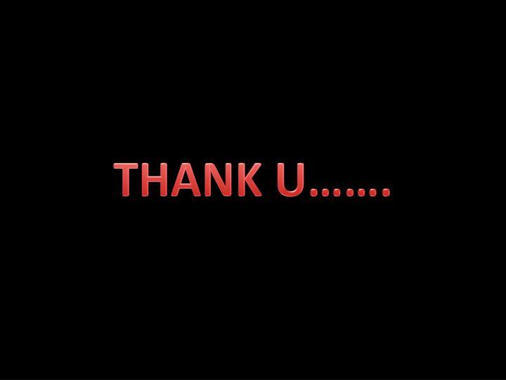 THANK U…….