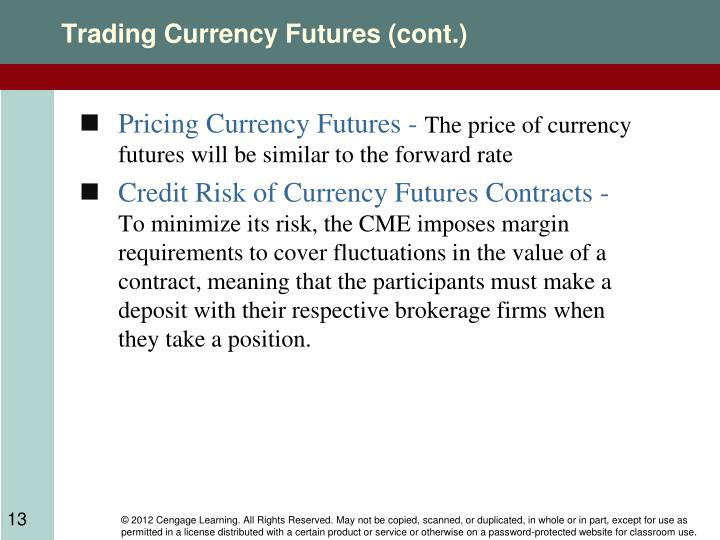Trading Currency Futures (cont.)