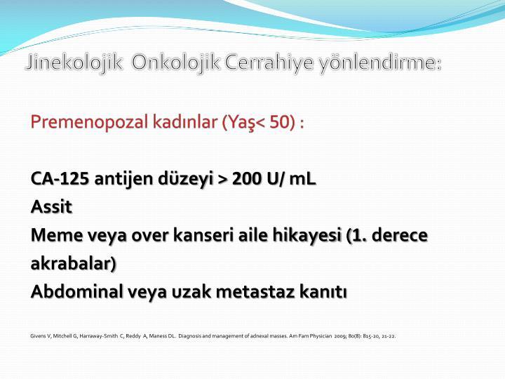 Jinekolojik  Onkolojik Cerrahiye yönlendirme: