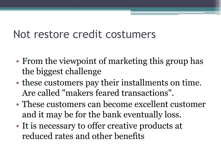 Not restore credit costumers