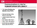 communications is vital for humanitarian diplomacy