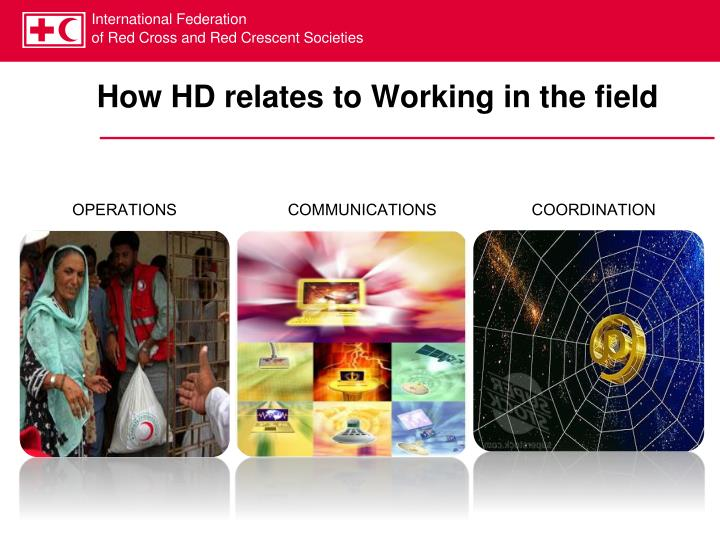 How hd relates to working in the field