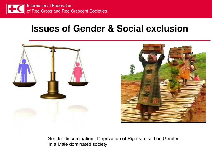 Issues of Gender & Social exclusion