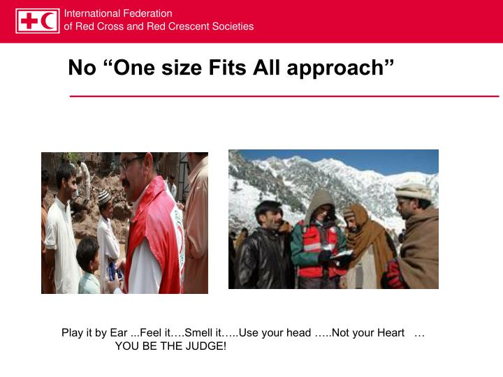 "No ""One size Fits All approach"""