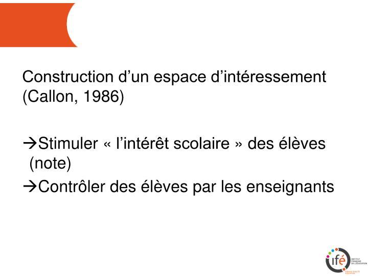 Construction d'un espace d'intéressement (