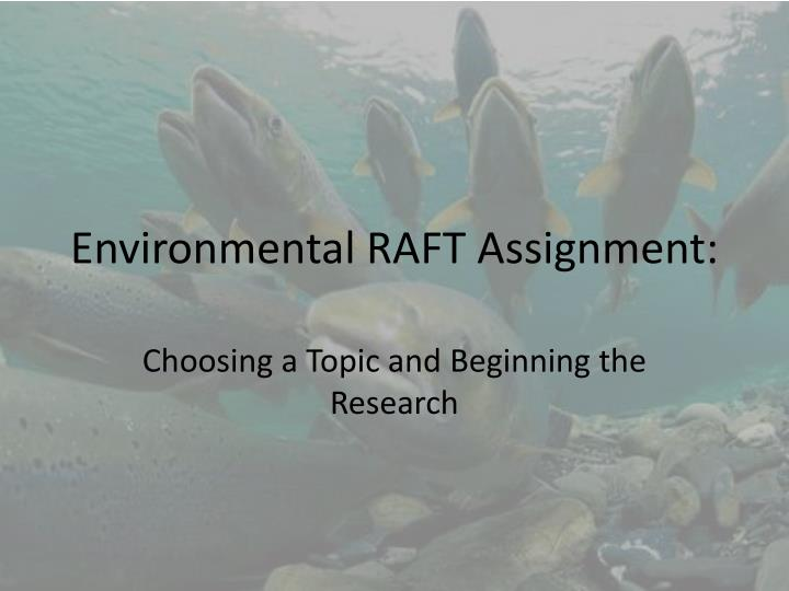 Environmental raft assignment