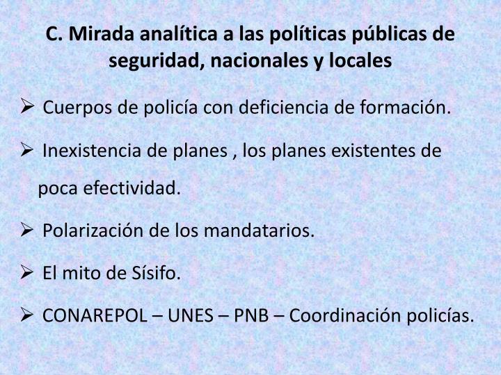 C. Mirada analítica a las políticas públicas de seguridad, nacionales y locales