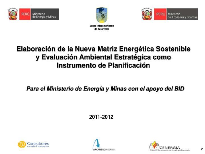 Elaboración de la Nueva Matriz Energética Sostenible y Evaluación Ambiental Estratégica como Instrumento de Planificación