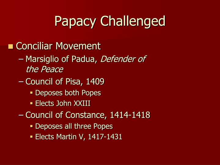 Papacy Challenged