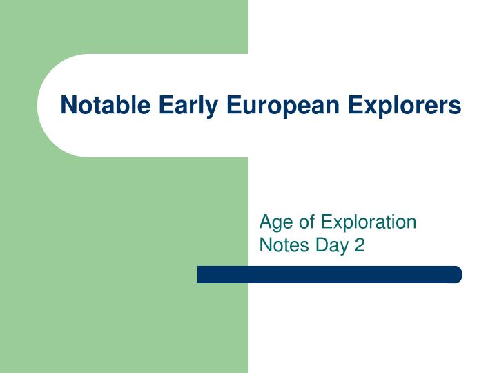 Notable early european explorers