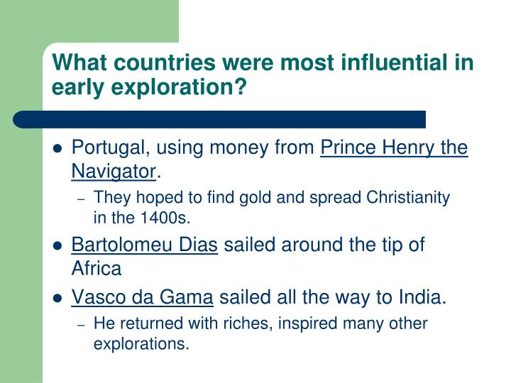 What countries were most influential in early exploration?