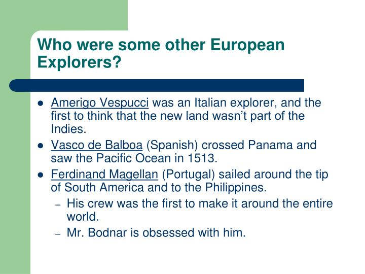 Who were some other European Explorers?