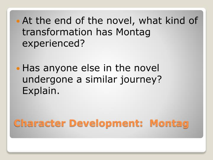 At the end of the novel, what kind of transformation has