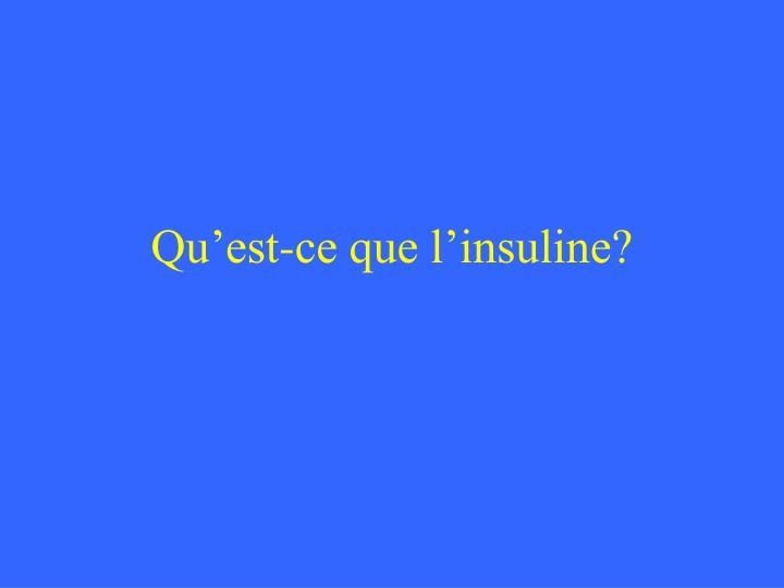 Qu'est-ce que l'insuline?