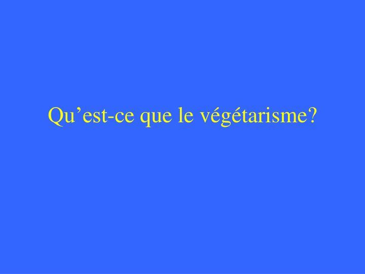 Qu'est-ce que le végétarisme?