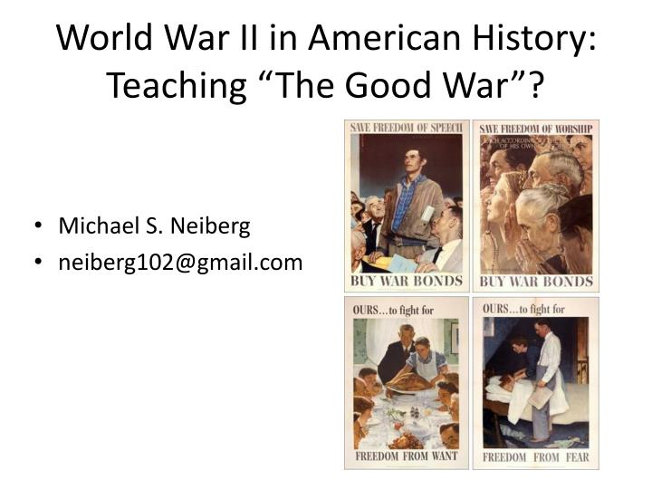 World war ii in american history teaching the good war