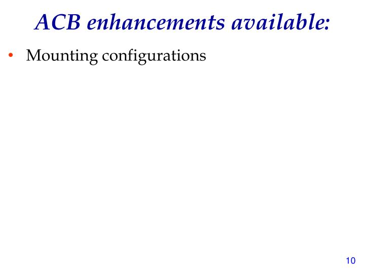 ACB enhancements