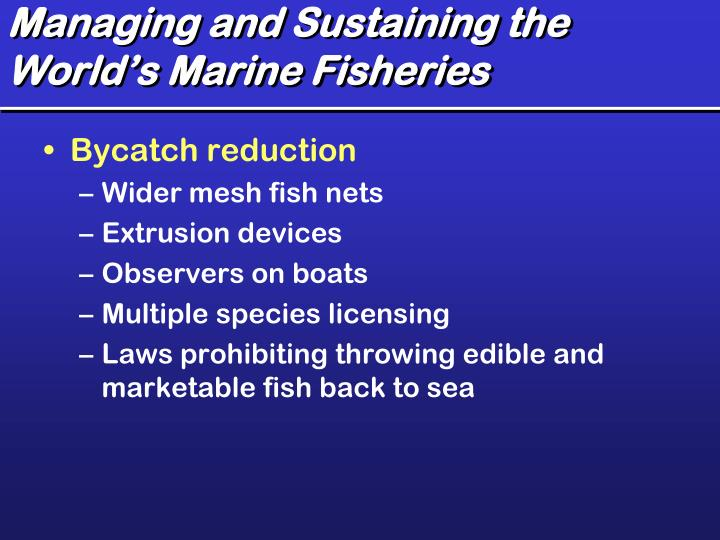 Managing and Sustaining the World's Marine Fisheries