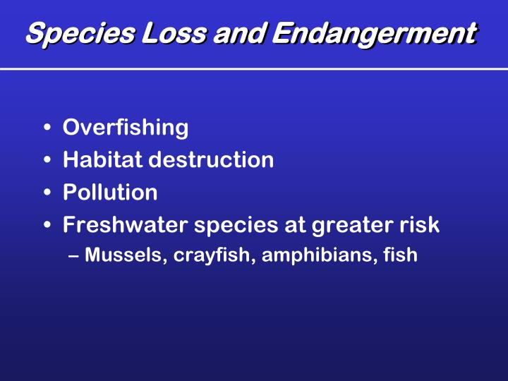 Species Loss and Endangerment