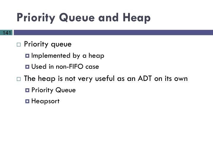Priority Queue and Heap