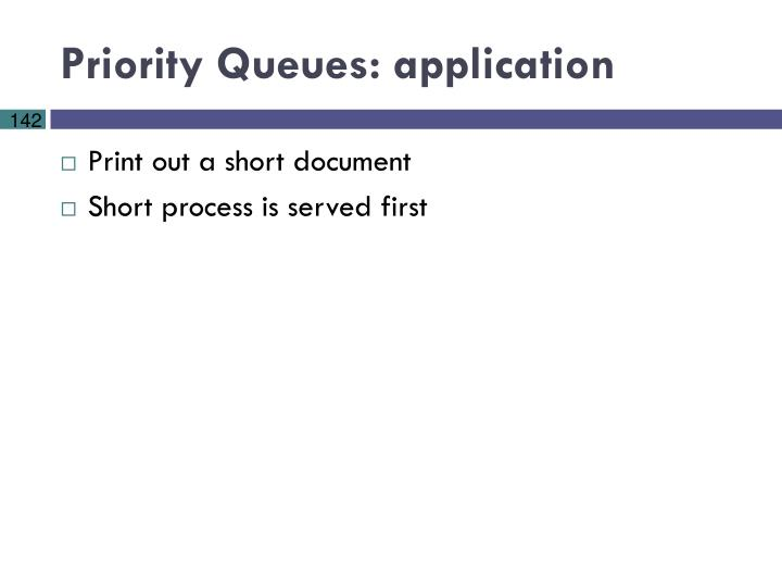 Priority Queues: application