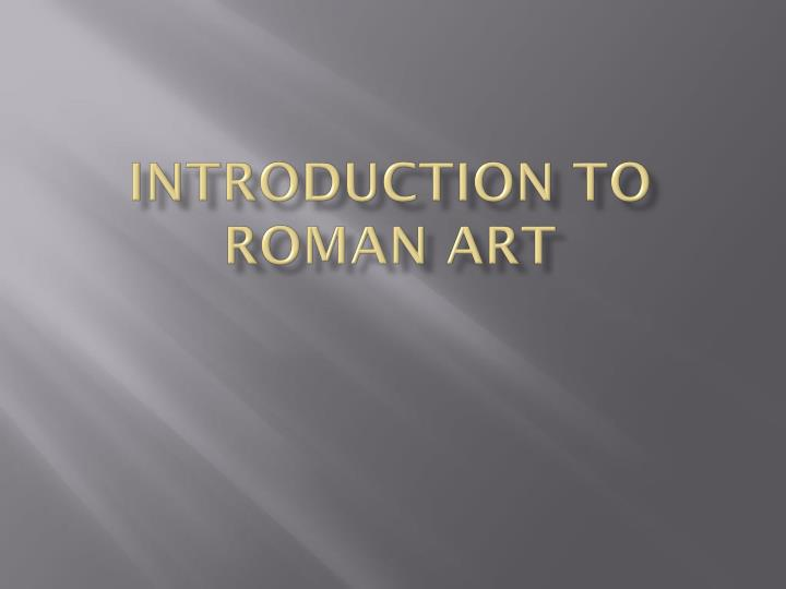 Introduction to roman art