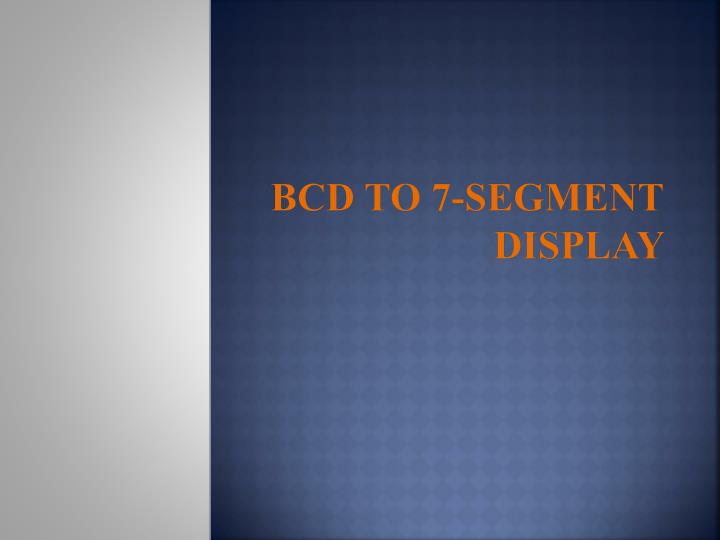 Bcd to 7 segment display