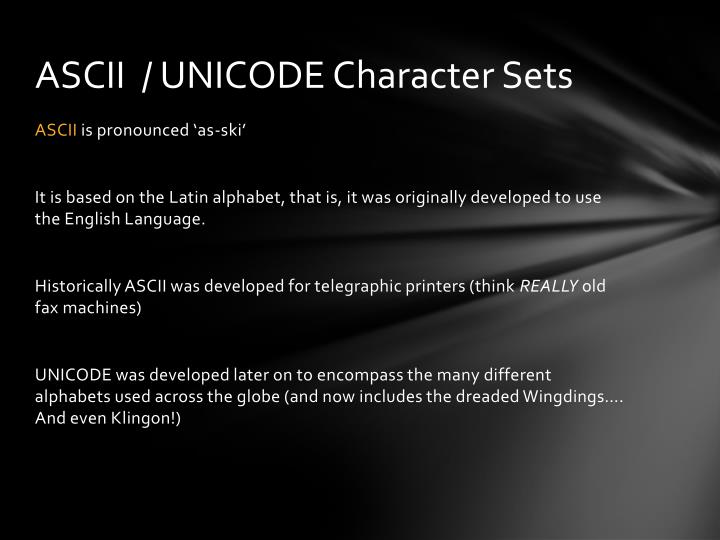 ASCII  / UNICODE Character Sets
