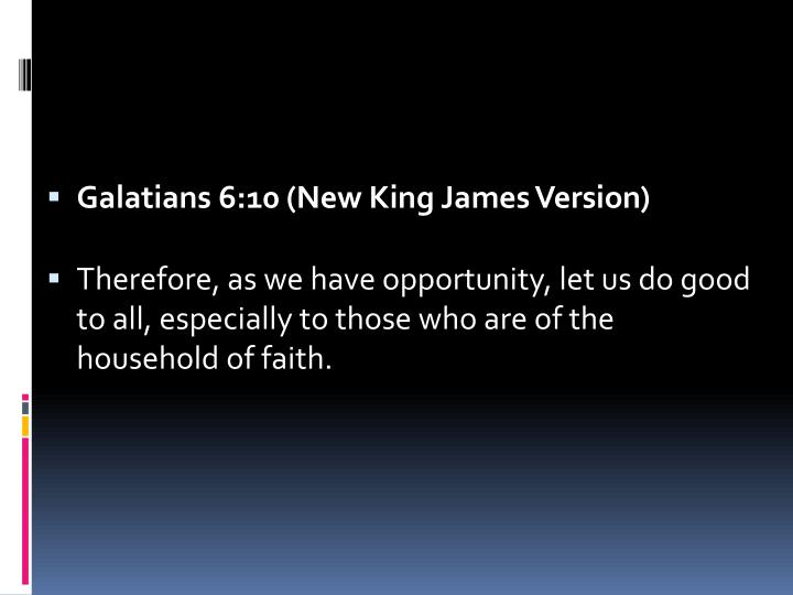 Galatians 6:10 (New King James Version)