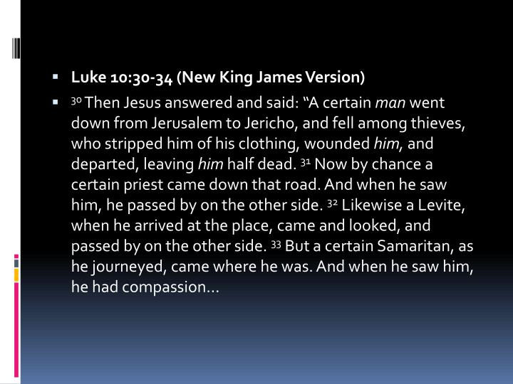 Luke 10:30-34 (New King James Version)