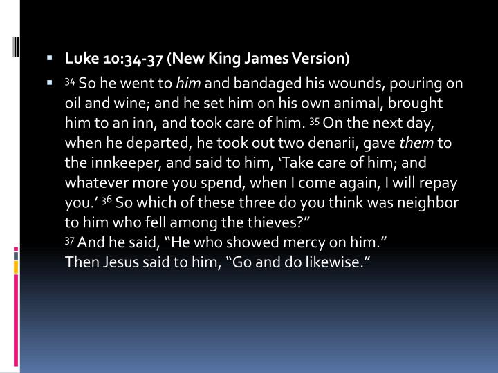 Luke 10:34-37 (New King James Version)