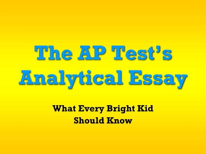 The ap test s analytical essay