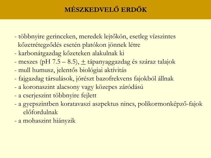 MÉSZKEDVELŐ ERDŐK
