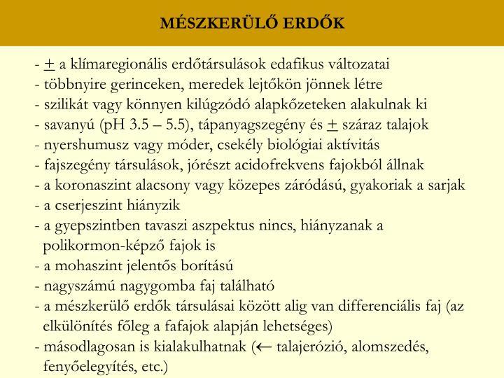 MÉSZKERÜLŐ ERDŐK
