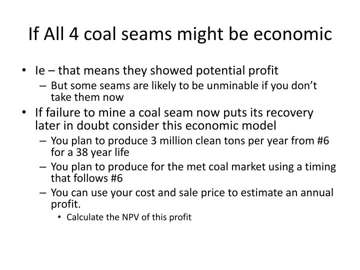 If All 4 coal seams might be economic