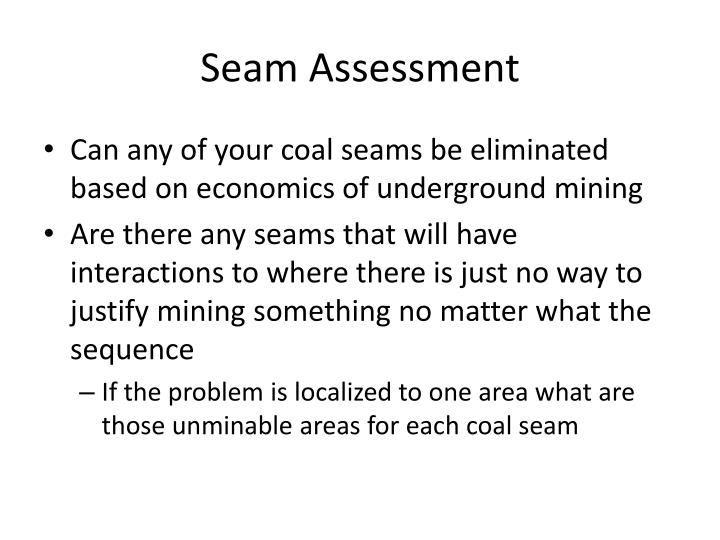 Seam Assessment