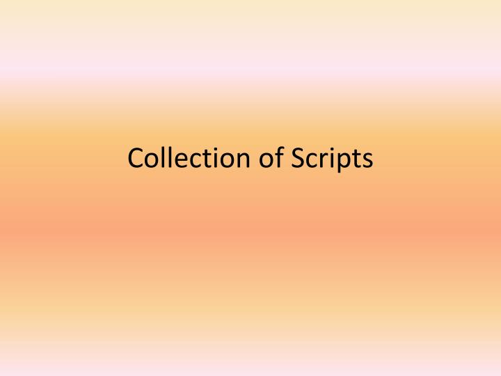 Collection of Scripts