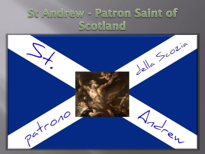 St Andrew - Patron Saint of Scotland