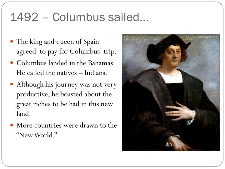 1492 – Columbus sailed…