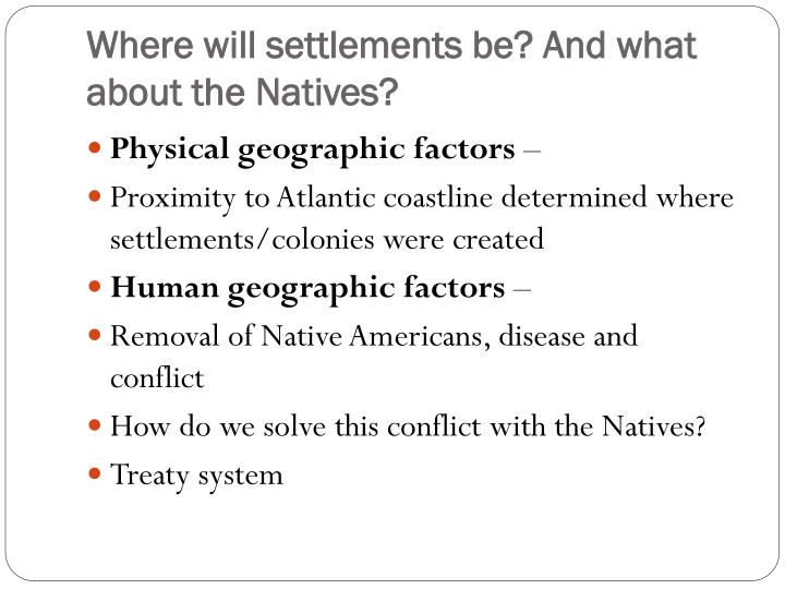 Where will settlements be? And what about the Natives?