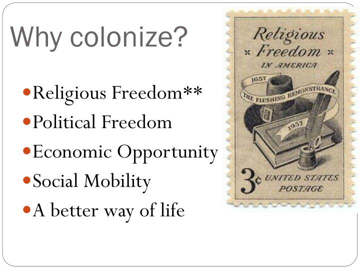 Why colonize?