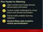 five trends i m watching3