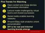 five trends i m watching4