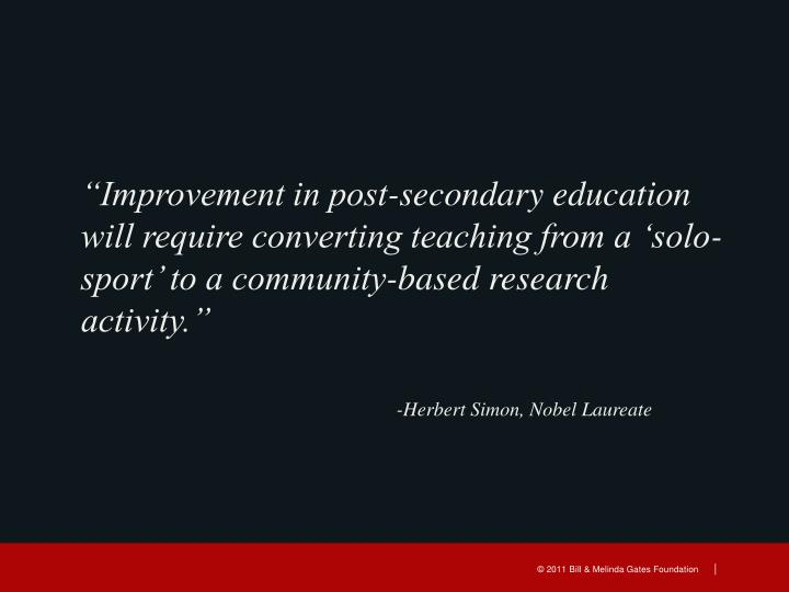 """Improvement in post-secondary education will require converting teaching from a 'solo-sport' to a community-based research activity."""
