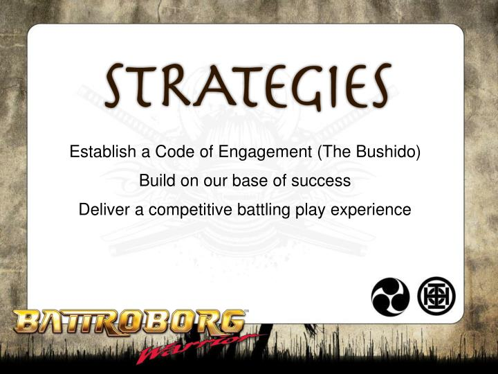 Establish a Code of Engagement (The Bushido)