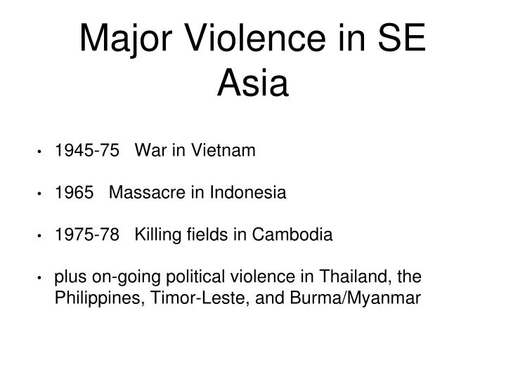 political violence in asia How to better understand violence in southeast asia  the countries' histories of political violence have left wounds that continue to shape the political.